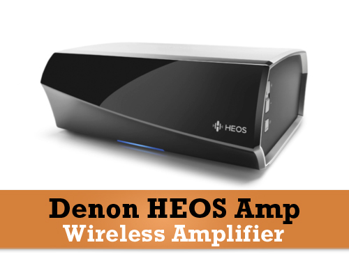 Heos Amp - Bežično povežite svoj HiFi