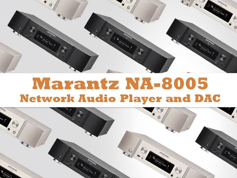 Marantz NA8005 - streaming svih digitalnih formata